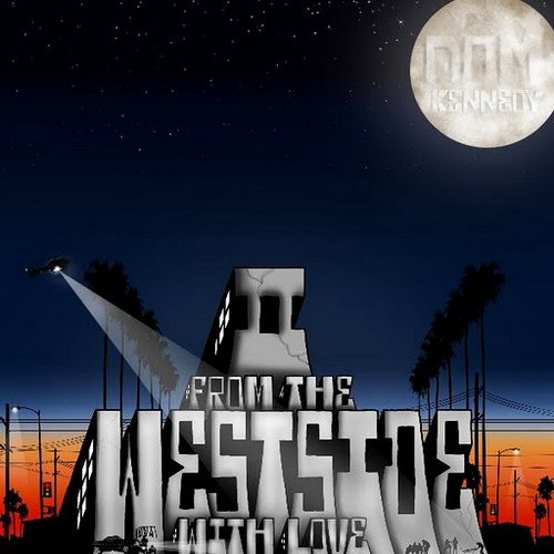 Dom Kennedy – From The Westside With Love, II