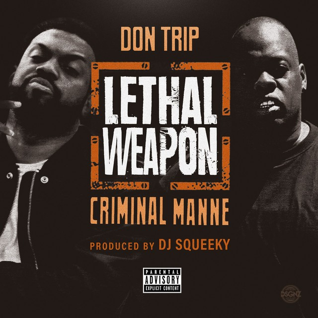 Don Trip & Criminal Manne – Lethal Weapon