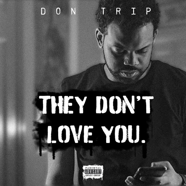 Don Trip – They Don't Love You