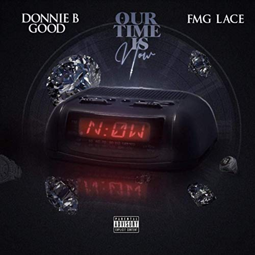 Donnie B Good & FMG Lace – Our Time Is Now