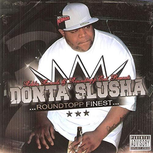 Donta Slusha – Roundtopp Finest