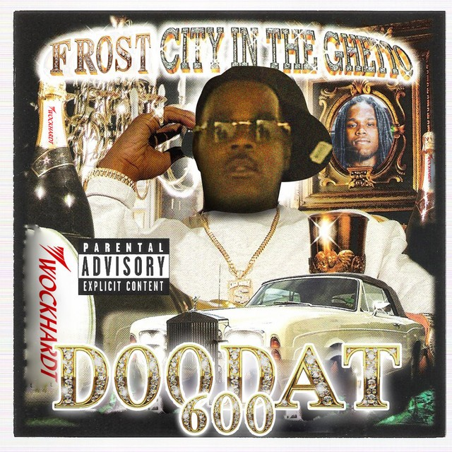 Doodat600 - Frost City In The Ghetto