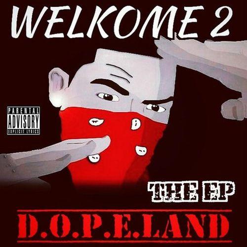 Dopeazzmuzik – Welkome 2 D.O.P.E.Land