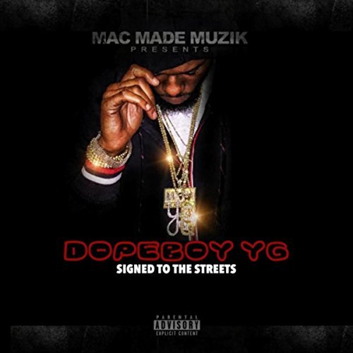 Dopeboy YG – Signed To The Streets
