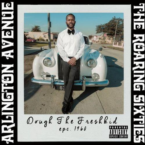 Dough The Freshkid – Arlington Avenue: The Roaring Sixties