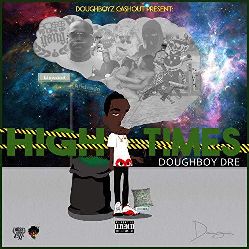 Doughboy Dre – High Times