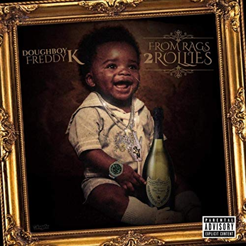 Doughboy Freddy K – From Rags 2 Rollies