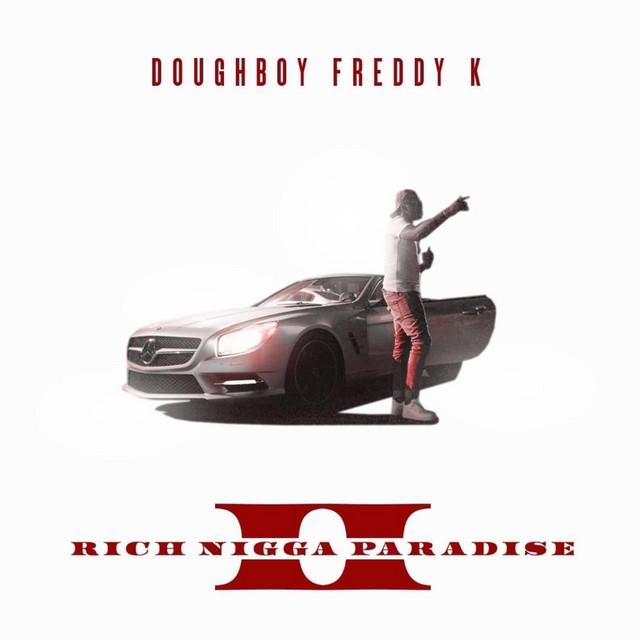 Doughboy Freddy K – Rich Nigga Paradise II