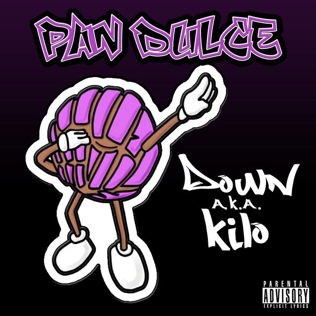 Down A.K.A. Kilo – Pan Dulce