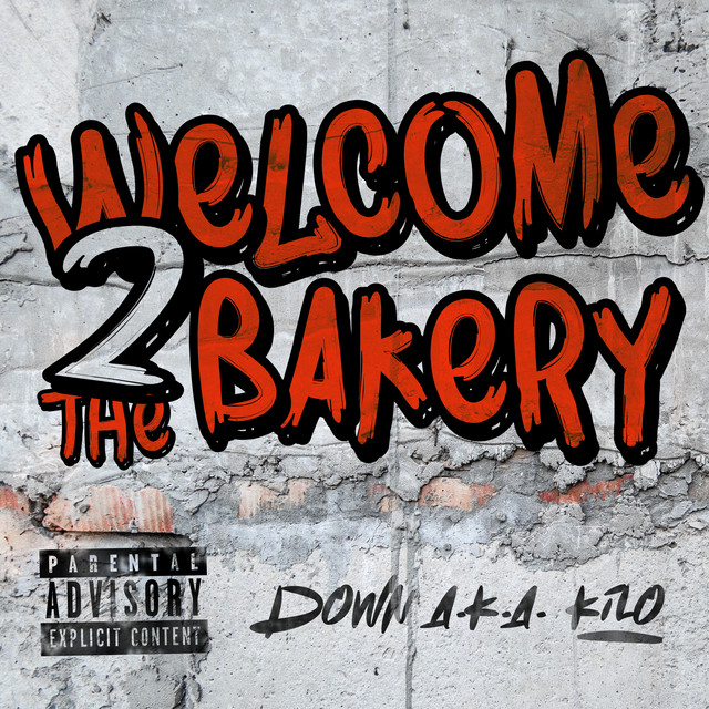 Down A.K.A. Kilo – Welcome 2 The Bakery