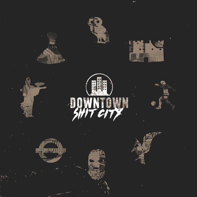 Downtown – Shit City