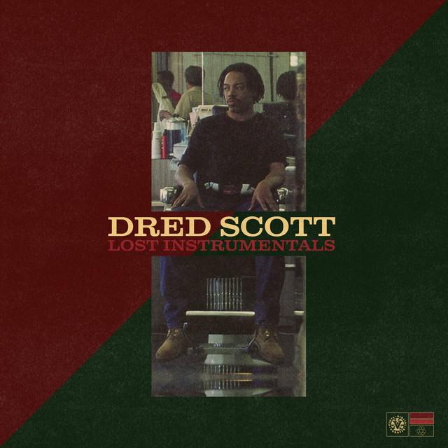 Dred Scott – Lost Instrumentals