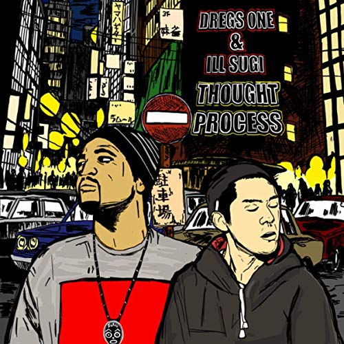 Dregs One & Ill Sugi – Thought Process