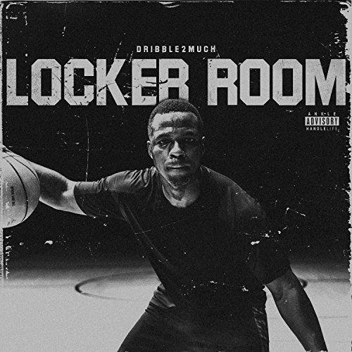 Dribble2much - Locker Room