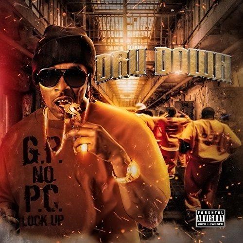 Dru Down – G.P. No P.C. Lock Up
