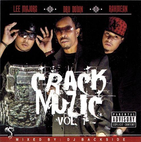 Dru Down, Lee Majors & Rahmean – Crack Muzic Vol. 1