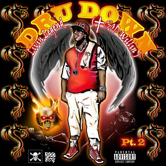 Dru Down – Livin Legend (God Willin) Pt. 2