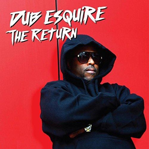 Dub Esquire – The Return