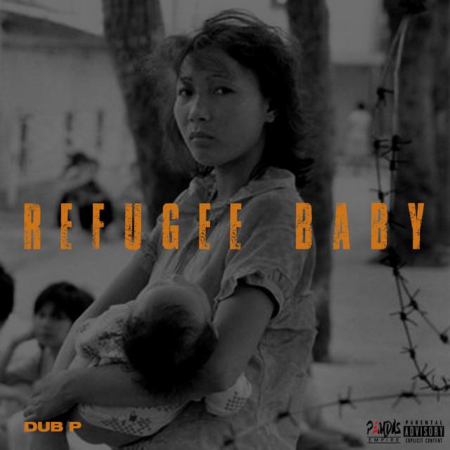 Dub P – Refugee Baby