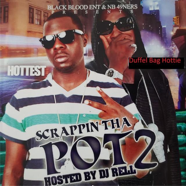 Duffel Bag Hottie – Scrappin Tha Pot, Pt. 2