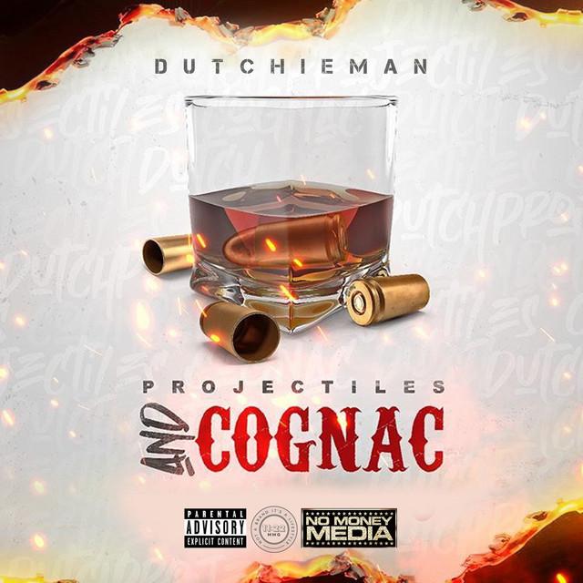 Dutchieman – Projectiles And Cognac