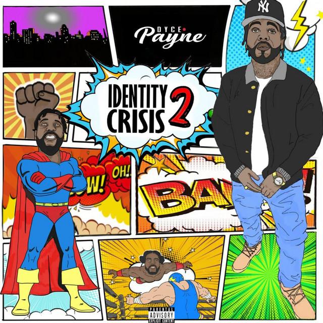 Dyce Payne – Identity Crisis 2