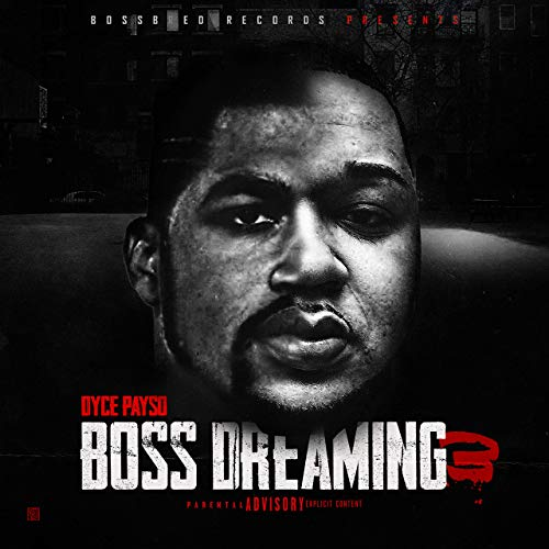 Dyce Payso – Boss Dreaming 3