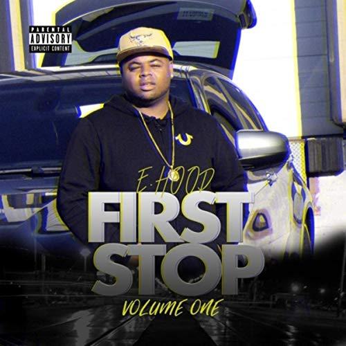 E Hood – First Stop, Vol. 1