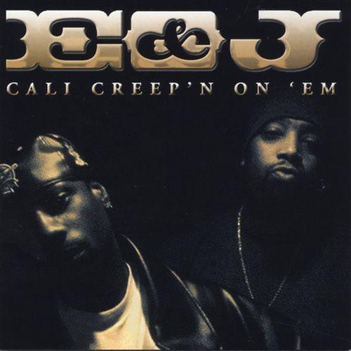 E & J – Cali Creepin' On 'em