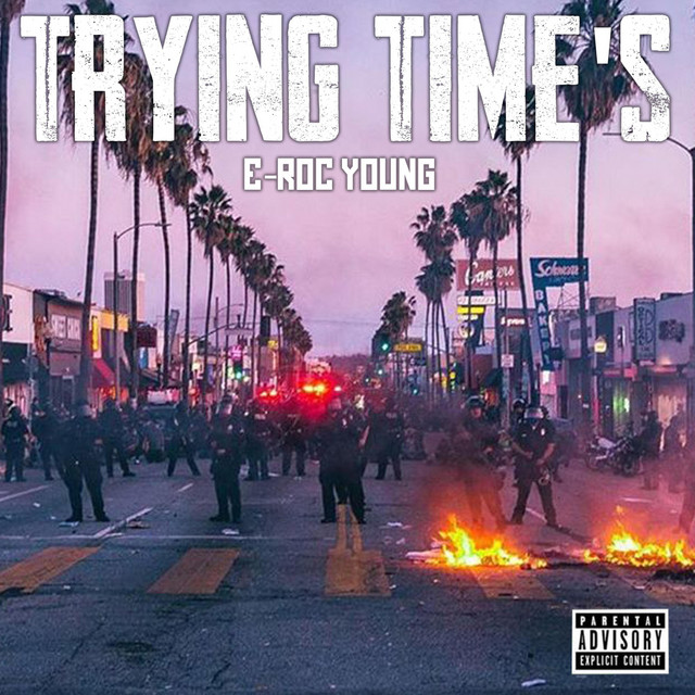 E-Roc Young – Trying Time's