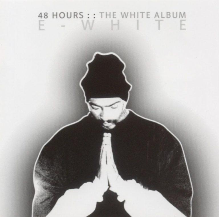 E-White – 48 Hours: The White Album