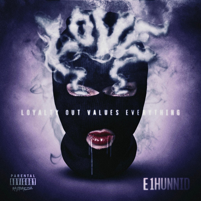 E1hunnid – Loyalty Out Values Everything