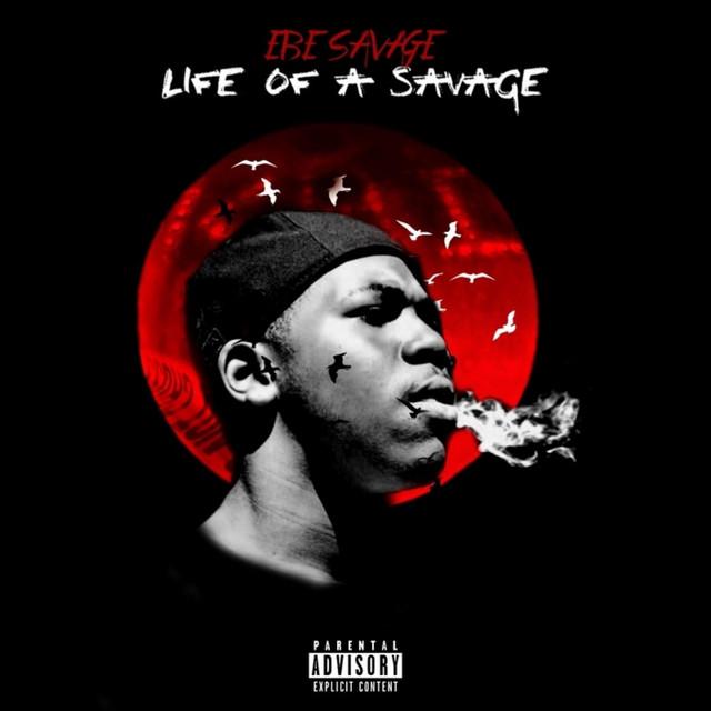 EBE Savage – Life Of A Savage