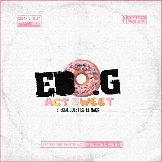 EL Maryacho & Edo. G – Act Sweet