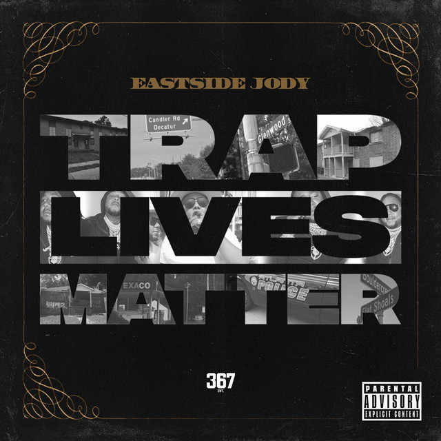 Eastside Jody – Trap Lives Matter