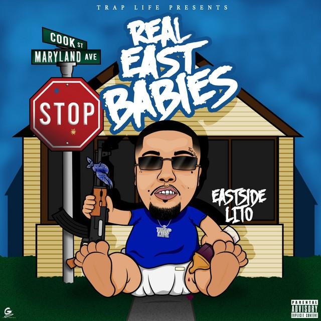 Eastside Lito – Real East Babies