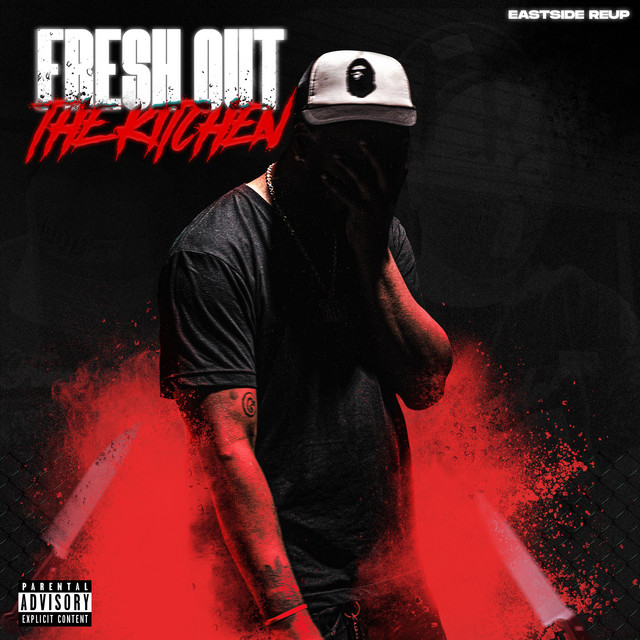 Eastside Reup – Fresh Out The Kitchen