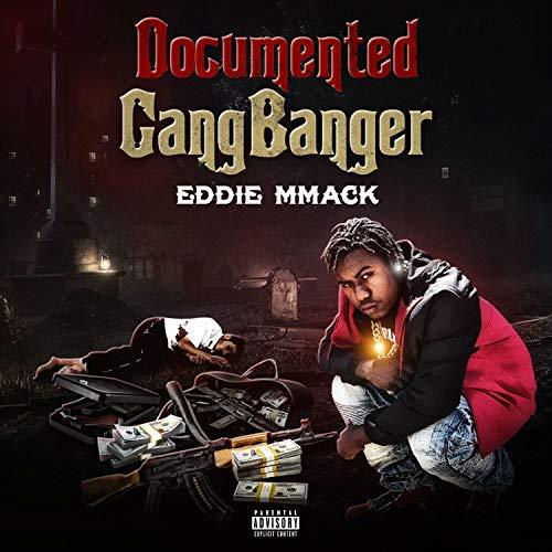 Eddie MMack – Documented GangBanger