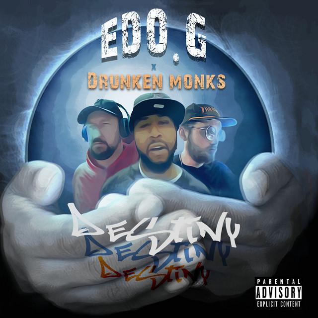 Edo. G & Drunken Monks – Destiny (Deluxe Edition)
