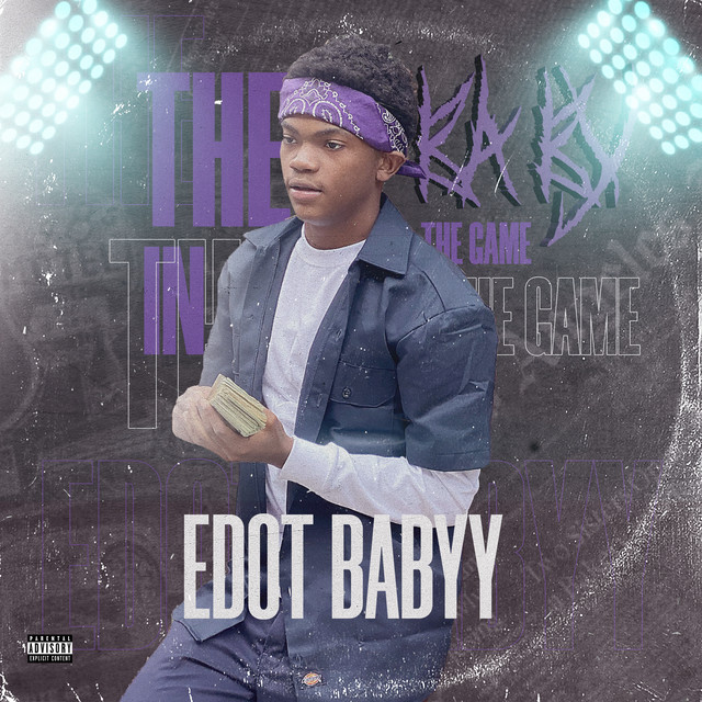 Edot Babyy – The Baby In The Game