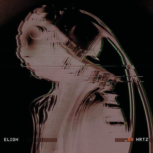 Eligh – 80 HRTZ