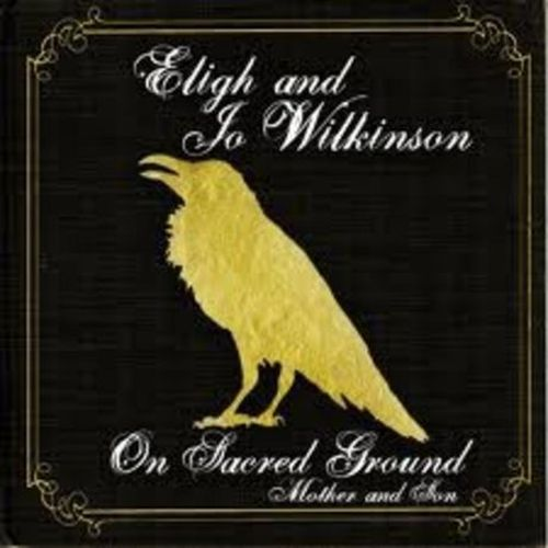 Eligh & Jo Wilkinson - On Sacred Ground Mother And Son