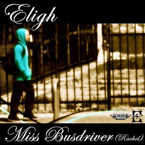 Eligh - Miss Busdriver (Rachel) EP