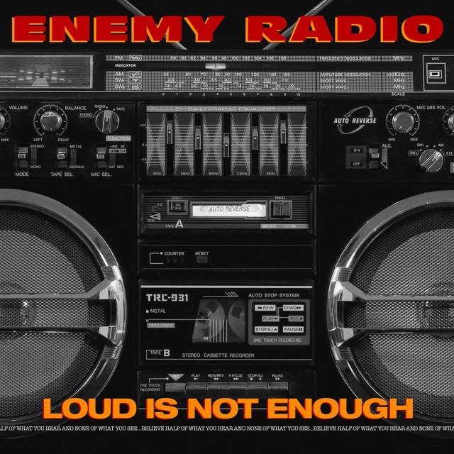 Enemy Radio – Loud Is Not Enough