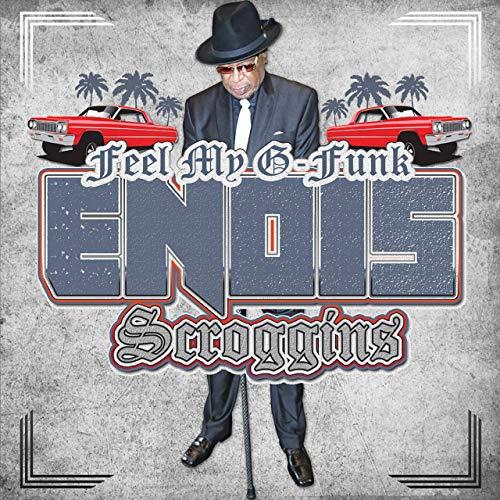 Enois Scroggins – Feel My G-Funk