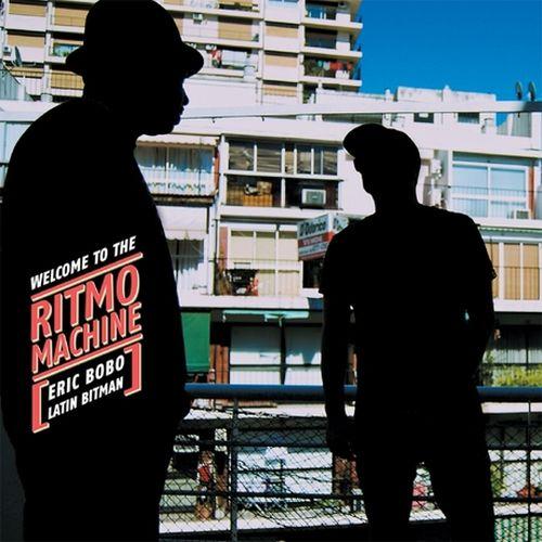 Eric Bobo & Latin Bitman – Welcome To The Ritmo Machine
