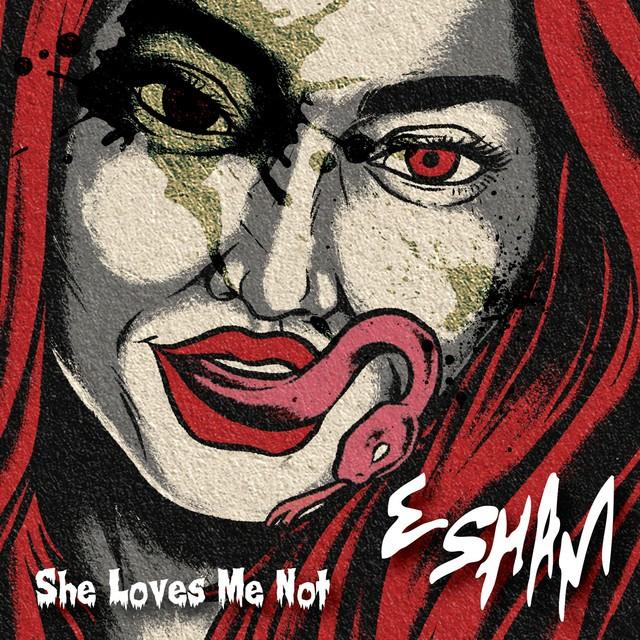 Esham – She Loves Me Not