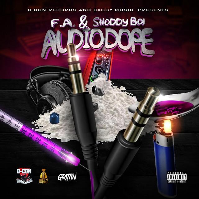F.A. & Shoddy Boi – Audio Dope