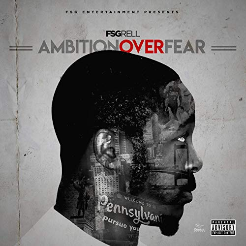 FSG Rell – Ambition Over Fear (Radio Edit)