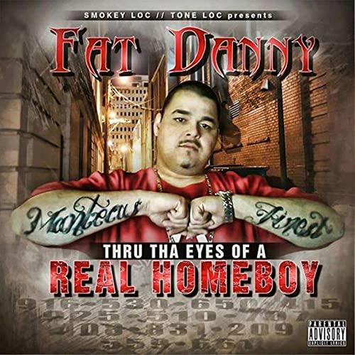 Fat Danny – Thru Tha Eyes Of A Real Homeboy